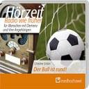 """Für Demenzpatienten: """"Hörzeit""""-Ausgabe zum Thema Fußball"""