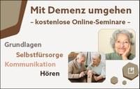 Kostenlose Online-Seminare für Angehörige und Pflegende: Mit Demenz umgehen – Grundlagen, Kommunikation, Hören, Selbstfürsorge