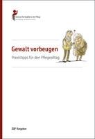 """""""Gewalt vorbeugen. Praxistipps für den Pflegealltag"""": Neuer ZQP-Ratgeber für pflegende Angehörige"""