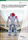 """Studie """"Pflege 4.0"""": Professionell Pflegende offen für moderne Technologien"""